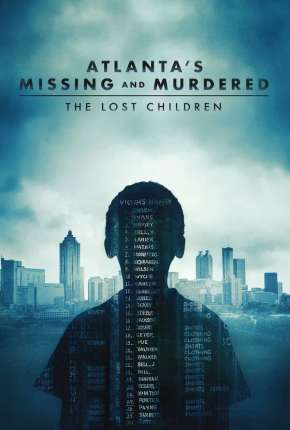 Atlantas Missing and Murdered - The Lost Children - Completa - Legendada Torrent Download