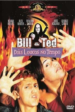 Bill e Ted - Dois Loucos no Tempo Torrent Download