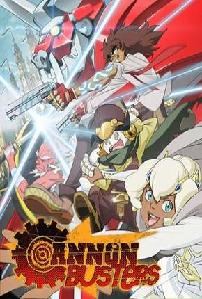 Cannon Busters - 1ª Temporada Completa Torrent Download