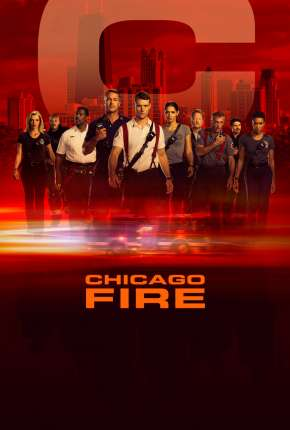 Chicago Fire - Heróis Contra o Fogo - 8ª Temporada Torrent Download