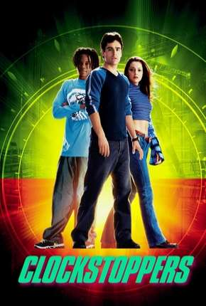 Clockstoppers - O Filme Torrent Download