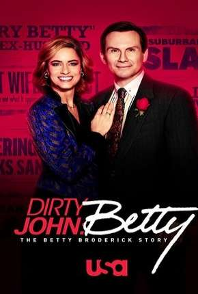 Dirty John - The Betty Broderick Story - 2ª Temporada Legendada Torrent Download