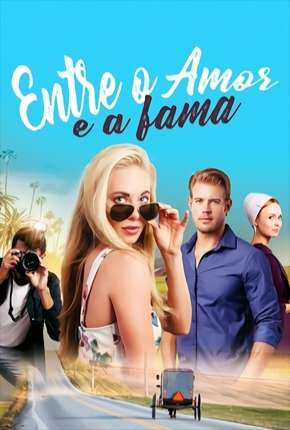 Entre o Amor e a Fama Torrent Download