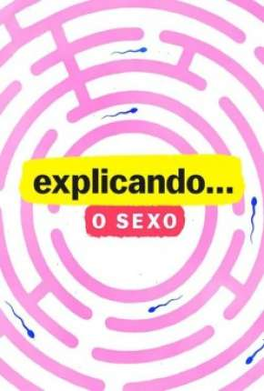 Explicando... O Sexo - 1ª Temporada Completa Torrent Download