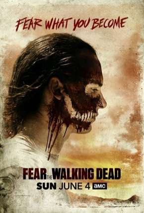 Fear the Walking Dead - 3ª Temporada Completa Torrent Download