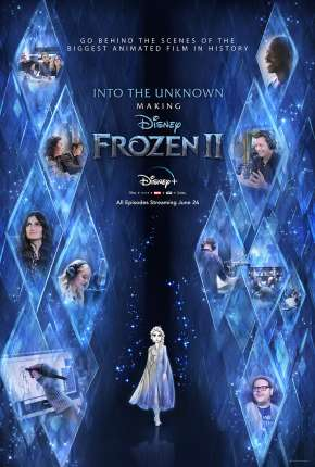 Into the Unknown - Making Frozen 2 - 1ª Temporada Completa Legendada Torrent Download