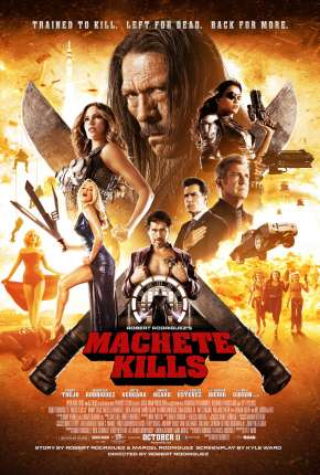 Machete Mata - Machete Kills Torrent Download