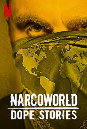 NarcoWorld - Histórias do Tráfico Torrent Download