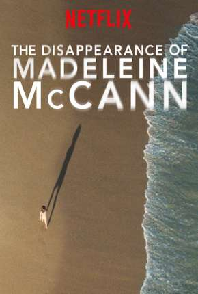 O Desaparecimento de Madeleine McCann Torrent Download
