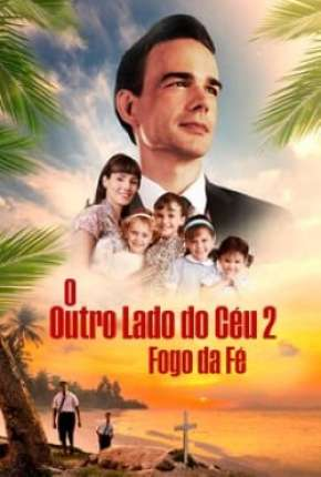 O Outro Lado do Céu 2 - Fogo e Fé Torrent Download