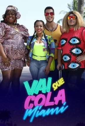 Vai Que Cola Miami - 7ª Temporada Completa Torrent Download