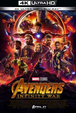 Vingadores - Guerra Infinita - 4K Torrent Download