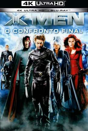 X-Men - O Confronto Final - 4K Torrent Download