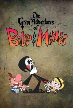 As Terríveis Aventuras de Billy e Mandy Torrent Download