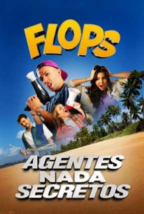 Flops - Agentes Nada Secretos Torrent Download