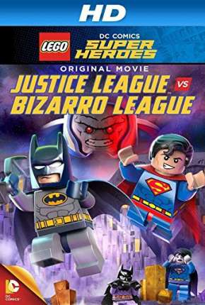 LEGO DC Comics Super-Heróis - Liga da Justiça vs. Liga Bizarro Torrent Download