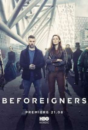 Os Visitantes - Beforeigners 1ª Temporada Torrent Download