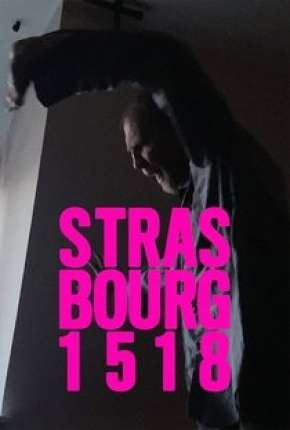 Strasbourg 1518 - Legendado Torrent Download